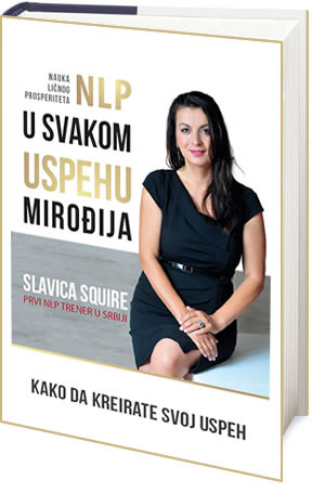 """NLP u svakom uspehu mirođija"" Slavice Squire"