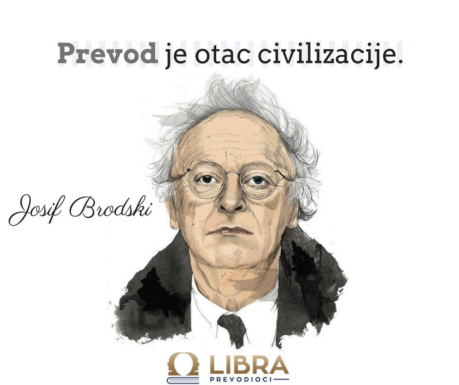 """Prevod je otac civilizacije."" Josif Brodski"