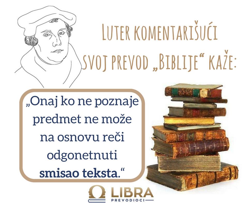 """Onaj ko ne poznaje predmet ne može na osnovu reči odgonetnuti smisao teksta."" Martin Luter"
